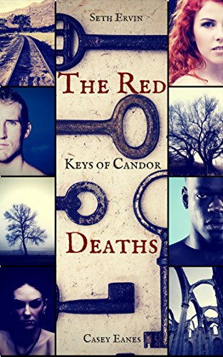 Keys of Candor: The Red Deaths  by Casey Eanes