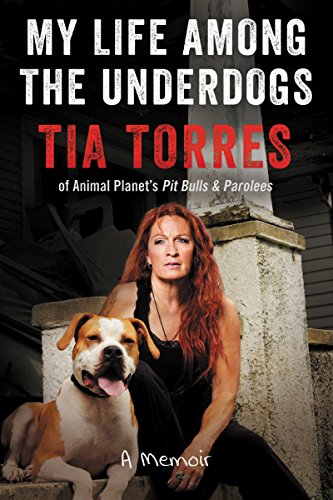 My Life Among the Underdogs: A Memoir  by Tia Torres