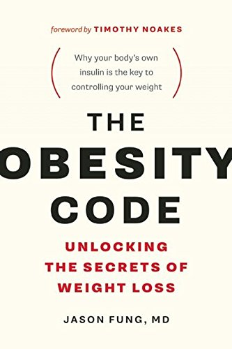 The Obesity Code: Unlocking the Secrets of Weight Loss  by Dr. Jason Fung