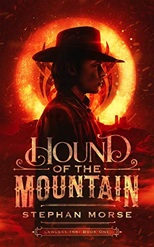 Hound of The Mountain (Lawless Ink Book 1)  by Stephan Morse