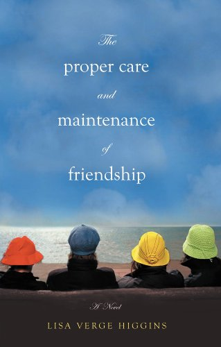 The Proper Care and Maintenance of Friendship  by Verge Higgins, Lisa