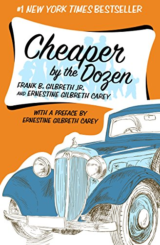 Cheaper by the Dozen  by Ernestine Gilbreth Carey
