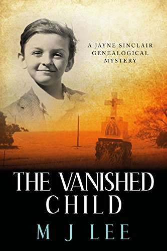 The Vanished Child: A Jayne Sinclair Genealogical Mystery  by M J Lee