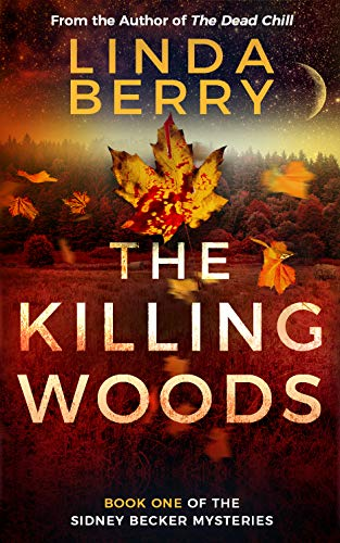 The Killing Woods (The Sidney Becker Mysteries Book 1)  by linda berry