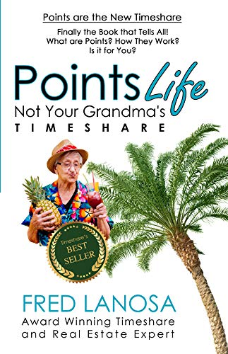 PointsLife: Not Your Grandma's Timeshare  by Fred Lanosa