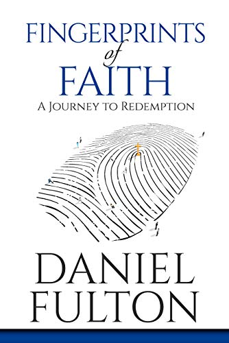 Fingerprints of Faith: A Journey to Redemption  by Daniel Fulton