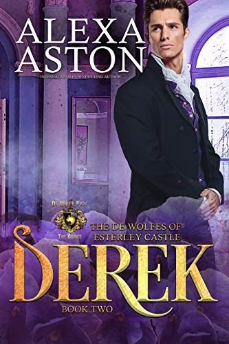 Derek (The de Wolfes of Esterley Castle Book 2)  by Alexa Aston