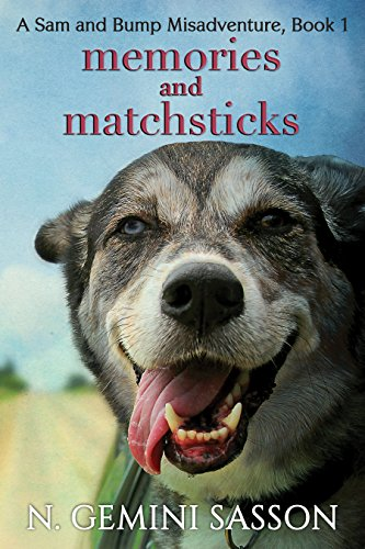 Memories and Matchsticks (The Sam and Bump Misadventures Book 1)  by N. Gemini Sasson