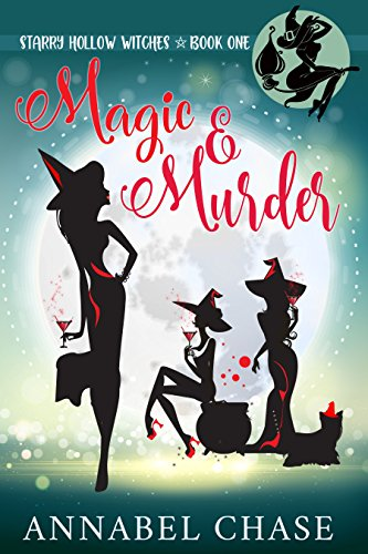 Magic & Murder (Starry Hollow Witches Book 1)  by Annabel Chase
