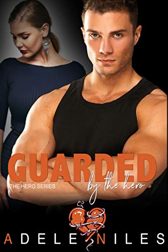 Guarded by the Hero by Adele Niles