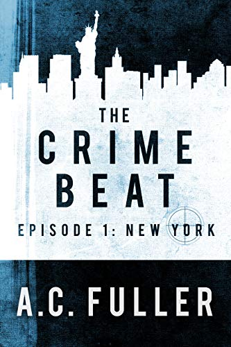 The Crime Beat: New York  by A.C. Fuller