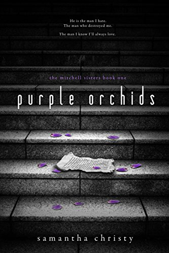 Purple Orchids (A Mitchell Sisters Novel)  by Samantha Christy