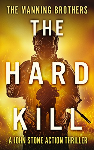 The Hard Kill (A John Stone Action Thriller Book 1)  by Allen Manning