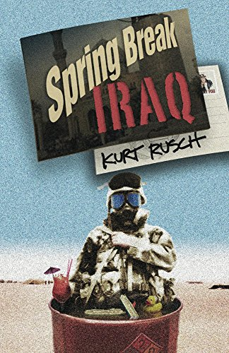 Spring Break Iraq  by Kurt Rusch