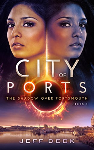 City of Ports (The Shadow Over Portsmouth Book 1)  by Jeff Deck