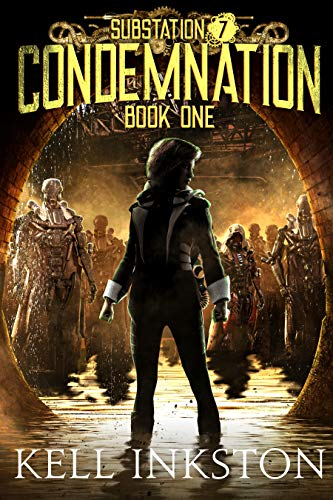 Condemnation (Substation 7: Book 1)  by Kell Inkston