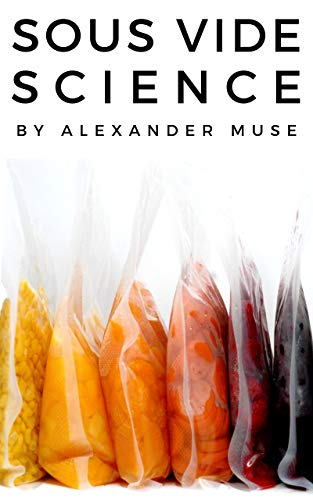 Sous Vide Science  by Alexander Muse
