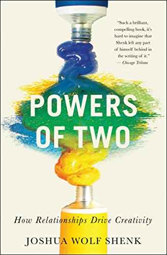 Powers of Two: How Relationships Drive Creativity                                                 by Joshua Wolf Shenk