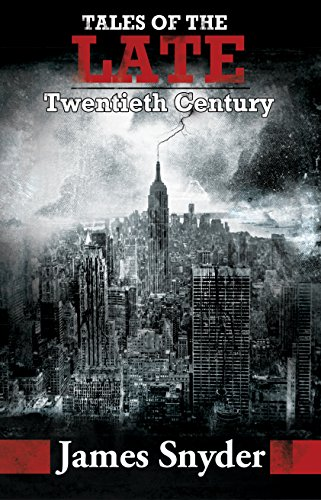 Tales of the Late Twentieth Century by James Snyder