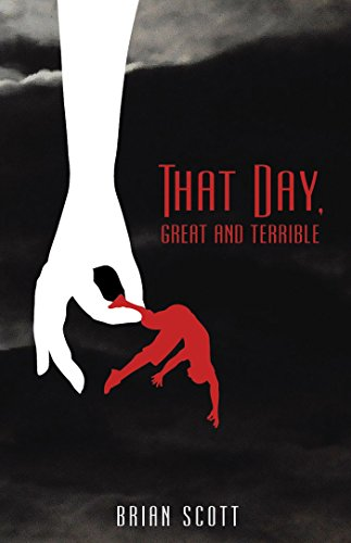 That Day, Great and Terrible                                                 by Brian Scott