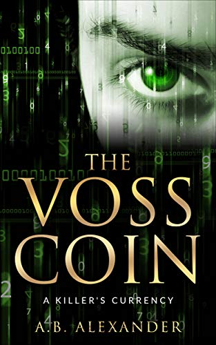 The Voss Coin: Epic Psychological Crime Thriller                                                 by A.B. Alexander