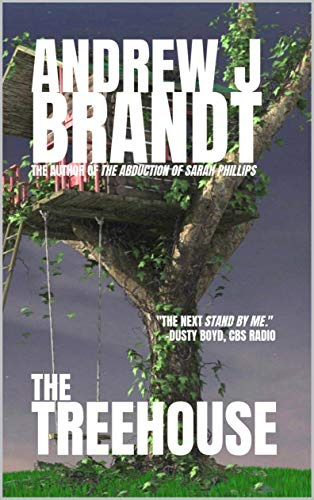 The Treehouse: A Thriller                                                 by Andrew J Brandt