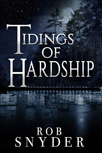 Tidings of Hardship by Rob Snyder