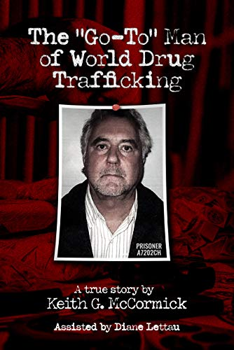 """John Alan Brooks: The """"Go-To"""" Man of World Drug Trafficking                                                 by Keith McCormick"""
