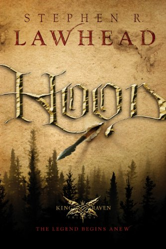 Hood (The King Raven Trilogy Book 1)                                                 by Stephen Lawhead