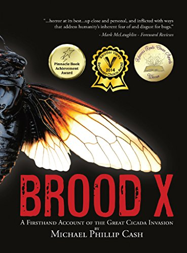 Brood X: A Firsthand Account of the Great Cicada Invasion                                                 by Michael Phillip Cash