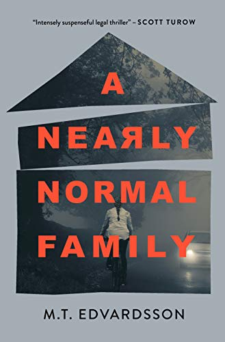 A Nearly Normal Family: A Novel                                                 by M.T. Edvardsson