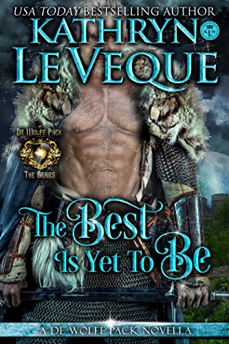 The Best is Yet to Be by Kathryn Le Veque