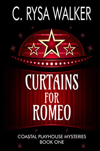 Curtains for Romeo: Coastal Playhouse Mysteries Book One                                                 by C. Rysa Walker
