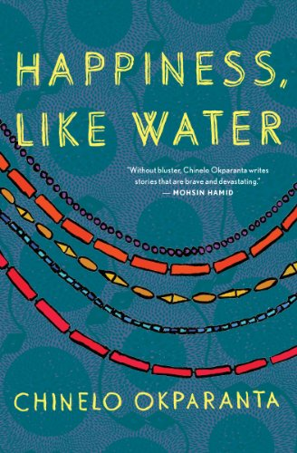 Happiness, Like Water                                                 by Chinelo Okparanta