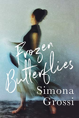 Frozen Butterflies: A Novel                                                 by Simona Grossi