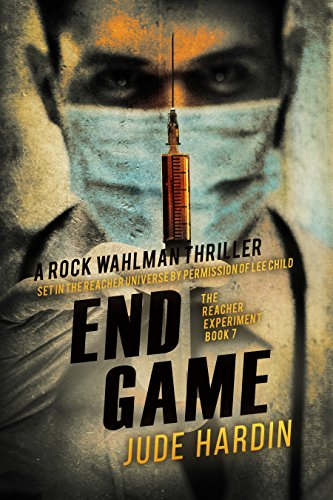 End Game: The Jack Reacher Experiment Book 7                                                 by Jude Hardin