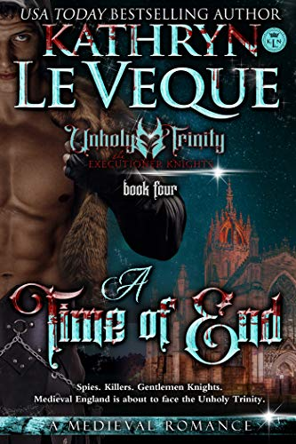 A Time Of End (The Executioner Knights Book 4)                                                 by Kathryn Le Veque