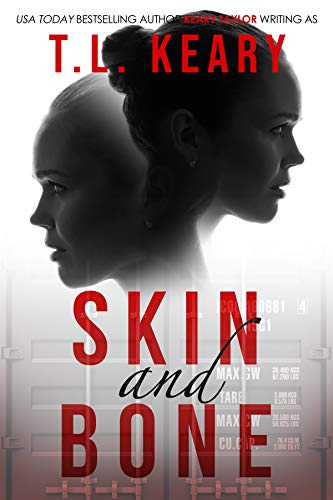 Skin and Bone: A Psychological Thriller                                                 by T.L. Keary