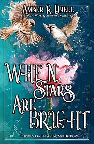 When Stars Are Bright                                                 by Amber R. Duell
