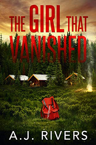 The Girl That Vanished (Emma Griffin FBI Mystery Book Book 2)                                                 by A.J. Rivers