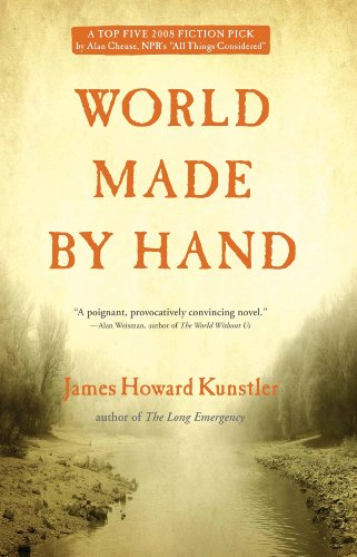 World Made by Hand (The World Made by Hand Novels Book 1)             by James Howard Kunstler
