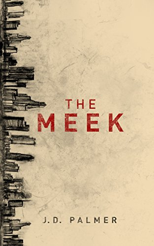 The Meek (Unbound Trilogy Book 1)             by J.D. Palmer