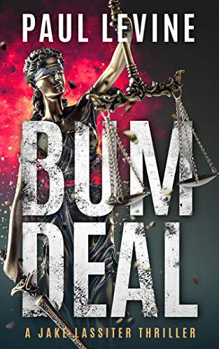 BUM DEAL: Jake Lassiter Legal Thrillers                                                 by PAUL LEVINE