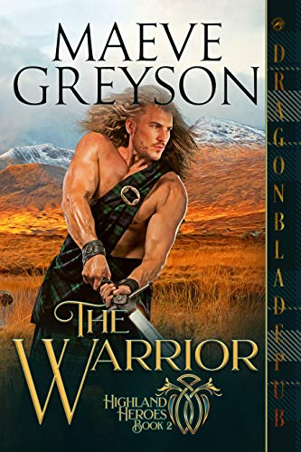 The Warrior (Highland Heroes #2) by Maeve Greyson