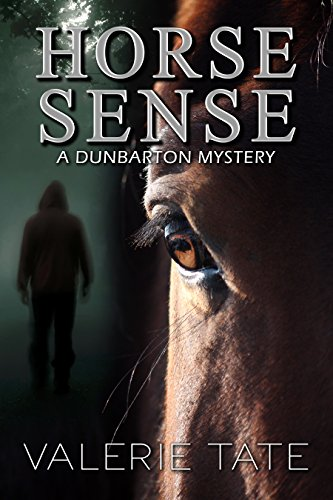Horse Sense (Dunbarton Mysteries Book 2)             by Valerie Tate