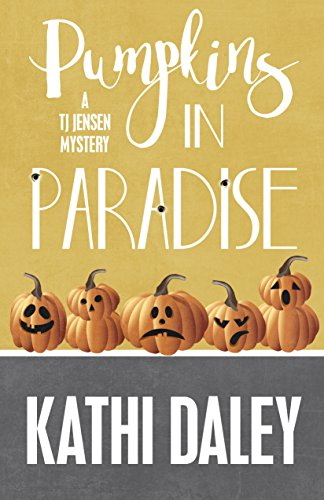 Pumpkins in Paradise (A Tj Jensen Mystery Book 1)             by Kathi Daley