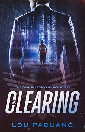 The Clearing: DSA Season One, Book One             by Lou Paduano