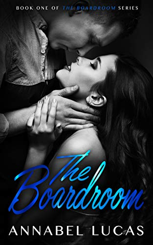 The Boardroom: Book One of The Boardroom Series             by Annabel Lucas