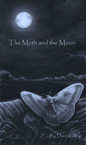 The Moth and the Moon             by David Kelley