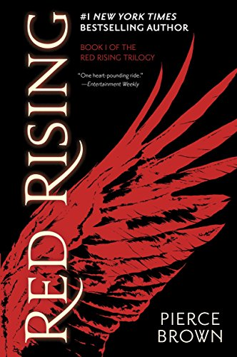 Red Rising (Red Rising Series Book 1)             by Pierce Brown